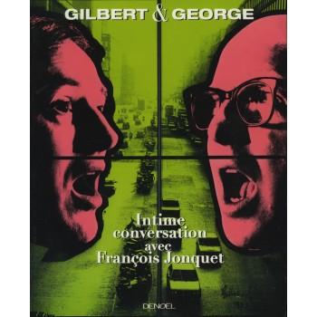 GILBERT & GEORGE: INTIME...
