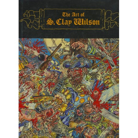 THE ART OF S. CLAY WILSON