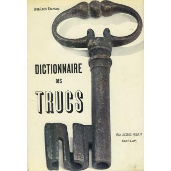 DICTIONNAIRE DES TRUCS